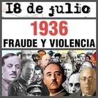18 de Julio del 36: mentiras, fraude y muerte... ¡Nunca más!