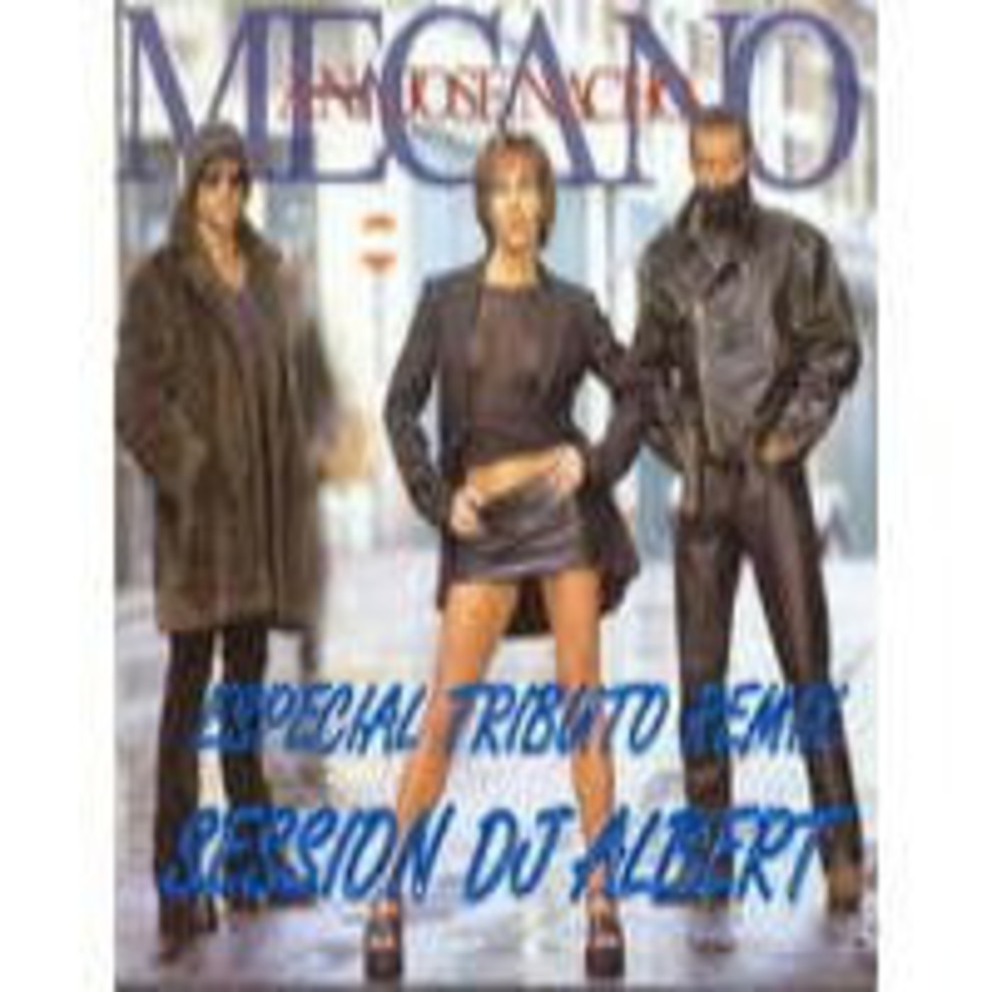 MECANO Especial Tributo Remix Session DJ Albert