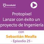 25 Cómo lanzar Protopixel (ingeniería de iluminación) con Sebastián Mealla