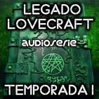 Legado Lovecraft 1x03 El Necronomicón | Audioserie - Ficción Sonora