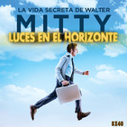 LA VIDA SECRETA DE WALTER MITTY - Luces en el Horizonte 8X40