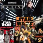 LODE 6x33 trailer ROGUE ONE, novela ANTES DEL DESPERTAR, Star Wars REBELS temporada 2
