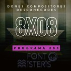 FONT DE MISTERIS T8P08- DESCONEGUDES DONES COMPOSITORES, SALVADOR FREIXEDO I L'ENIGMA COLÓN - Programa 283  IB3 Ràdio