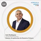 SEN Audio de la semana: Somos arquitectos de nuestro Futuro Iván Rodríguez