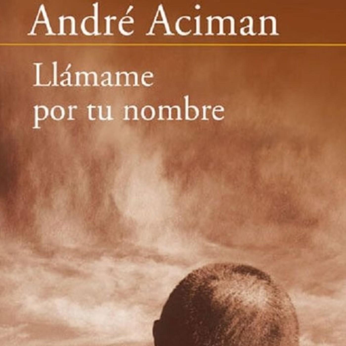 Llámame por tu nombre - André Aciman en kikulibros en mp3(09/04 a ...