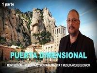 MONTSERRAT - Puerta Dimensional por Ricardo Bru... Reportaje Museo y Montaña Mágica