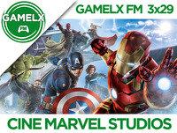GAMELX FM 3x29 - Cine de Marvel Studios