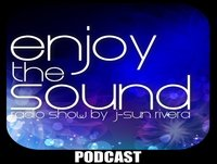 Enjoy the sound PODCAST#013 with J-SUN RIVERA 100% ibiza