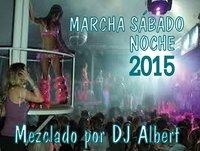 MARCHA SÁBADO NOCHE 2015 Mezclado por DJ Albert