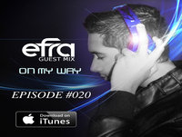 On My Way 020 - Efra Guest Mix