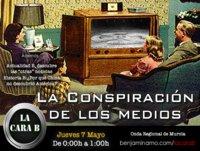 La Cara B: La Conspiración de los Medios