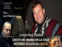 Cristo No Murió en la Cruz - Historia Oculta de CRISTO parte 3 por Cristian Raúl Zeballos