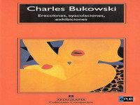 MEX-05 Charles Bukowski,Erecciones,Eyaculaciones,Exhibiciones