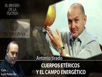 Cuerpos Etéricos y el Campo Energético por Antonio Tirado
