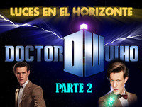 Luces en el Horizonte - DOCTOR WHO (2 de 3)