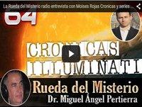 La Rueda del Misterio radio entrevista con Moises Rojas Cronicas y series Illuminati