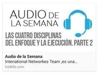 AUDIO DE LA SEMANA 2 - D.I.P, Dr. Herminio Nevárez - Las Cuatro Disciplinas del Enfoque y la Ejecución, Parte 2