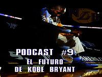 PODCAST #9: El futuro de Kobe Bryant