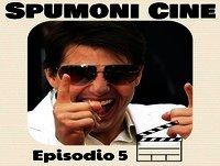 Spumoni Episodio 5 - Tom Cruise