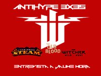 AntiHype 3x35: Wolfenstein: The Old Blood, Code Name S.T.E.A.M., The Witcher 3 y entrevista a Jaume Mora (Insomniac Game