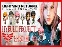 Hyrule Project Episodio 49: Lightning Returns: Final Fantasy XIII