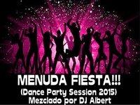 MENUDA FIESTA!!! 2015 Mezclado por DJ Albert