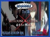 Komikku! 1x16 - Rurouni Kenshin: Películas de acción real & Recuerdos