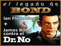 EL LEGADO DE KRYPTON, el legado de Bond (007 contra el Dr NO y Ian Flemming)