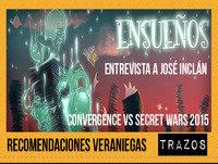 Trazos 13/06/15: Entrevista a José Inclán, Convergence Vs Secret Wars 2015, Recomendaciones Veraniegas