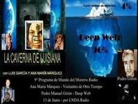 1x09 La Deep Web con Pedro M. Giron y Misterios con Ana María Márquez
