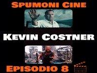 Spumoni Episodio 8 - Kevin Costner