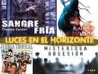 Luces en el Horizonte V15.2: Misteriosa Obsesión, En los albores del miedo, Claudio Cerdán:Sangre fría, Juerga tropical