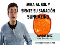 Conferencia - Mira al Sol y siente en ti su Transformación, Sungazing por Santos Diez