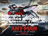 EME Episodio #2 ANT-MAN Cómic & Película / Entrevistando a Watto