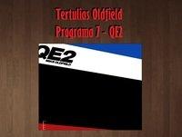 Tertulias Oldfield - Programa 7 - QE2