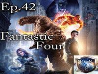 Ep. 42 Fantastic Four 2015