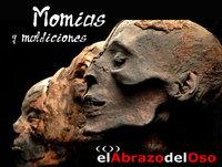 El Abrazo del Oso - Momias y Maldiciones