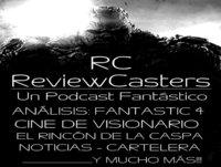 ReviewCasters (1x08): Cuatro Fantásticos (1994, 2005, 2007 y 2015), las peores películas de superhéroes y noticias