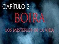 BOIRA - Capítulo 2 ...Misterio, Salud, Ciencia, Espiritualidad con Alex García