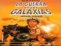 Star Wars La Guerra de las Galaxias Trilogía de Han Solo 1 La trampa del Paraiso (10aby) A.C.Crispin 2 de 2