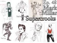 Ep.48 Mark Millar: Supercrooks