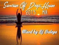 Dj Dalega - Sunrise Of DeepHouse 2015 Mix