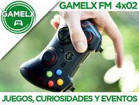 GAMELX FM 4x02 - Juegos, curiosidades y eventos