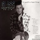 "30- Philip Glass: ""Songs from Liquid Days"""