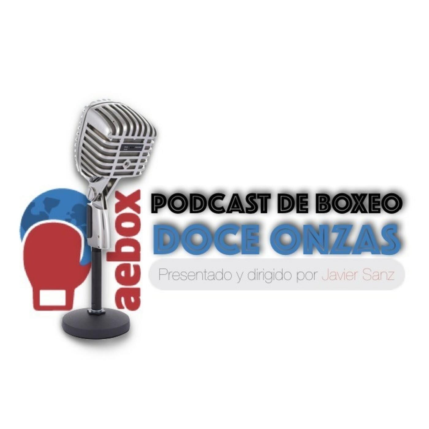 Doce Onzas Podcast de Boxeo. nº 49