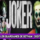 Los Guardianes de Gotham 3x37 - JOKER (+ SORTEO)