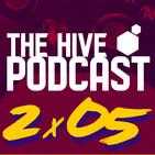 """The Hive Podcast - 2x05 - """"Amá, ya le subieron al Neflis"""""""