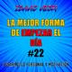 #22 - LA MEJOR MANERA DE EMPEZAR EL DÍA y DIFERENCIARTE DEL RESTO - Desarrollo personal y motivación