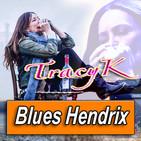 TRACY K · by Blues Hendrix