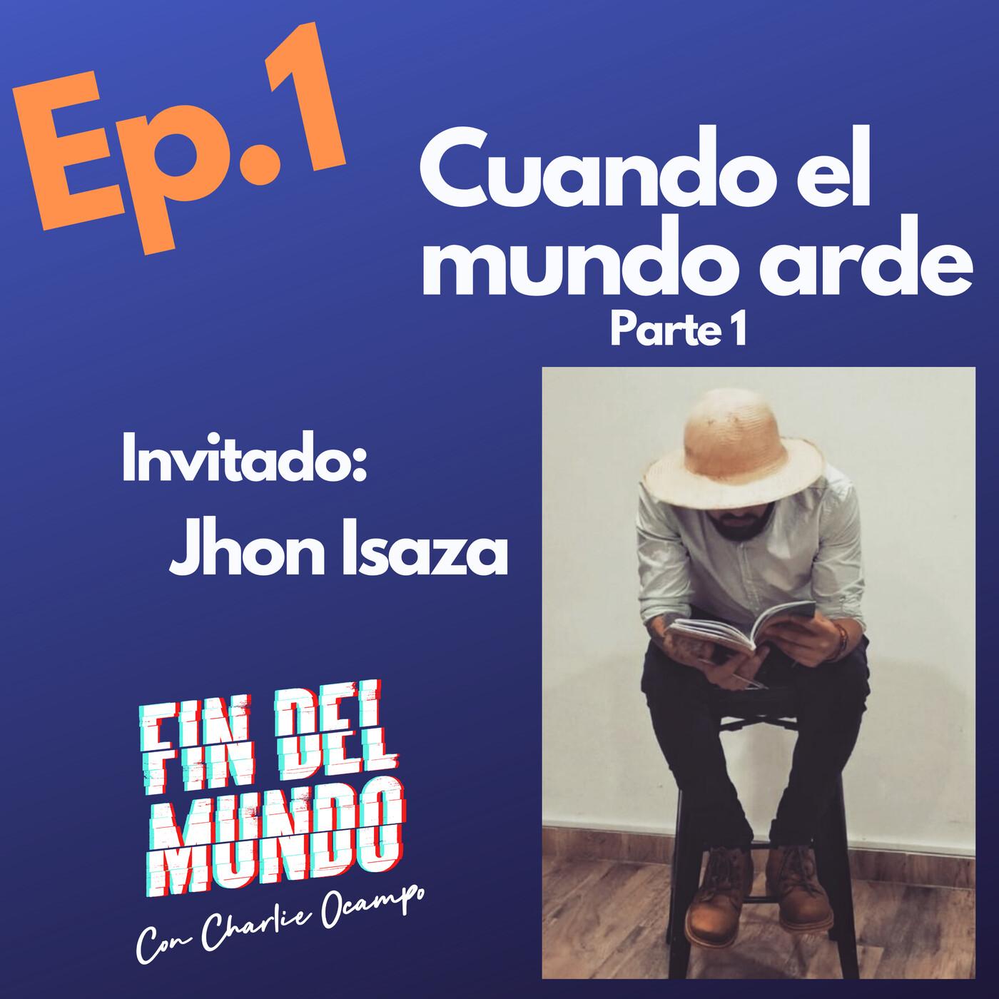 EPISODIO 1 (Primera parte) CUANDO EL MUNDO ARDE